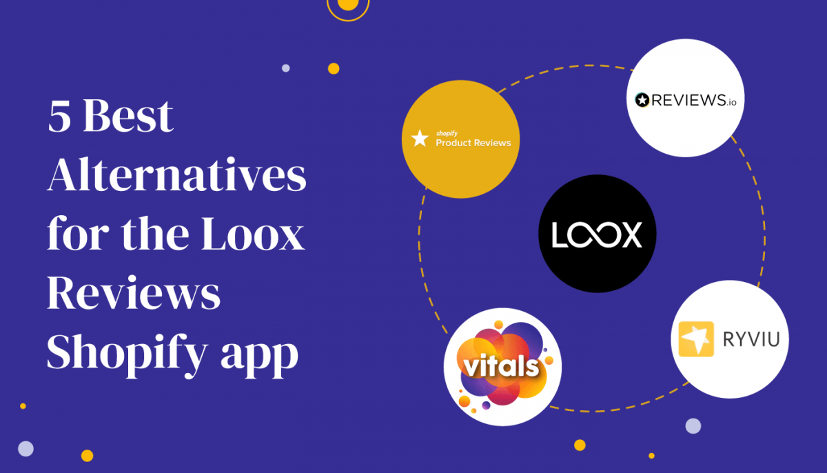 We've Tested 5 Best Loox Reviews Shopify Alternatives - Read Our In-depth Evaluation